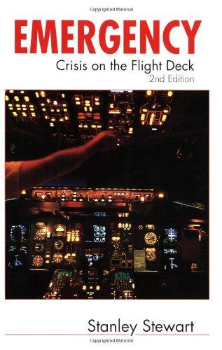 Emergency! Crisis on the Flight Deck, Second Edition: Stewart, Stanley