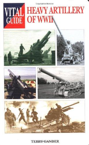 9781840374148: Heavy Artillery of World War 2 -Vital G (Vital Guides)