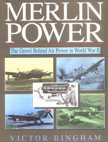 9781840374360: Merlin Power: The Growl Behind Air Power in World War II