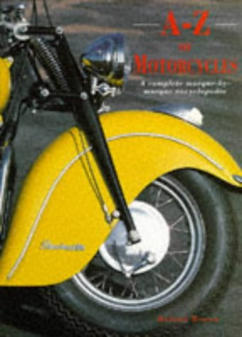 9781840380453: A-Z of Motorcycles: A Complete Marque-by-marque Encyclopedia
