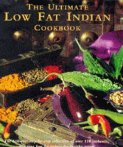The Ultimate Low-fat Indian Cookbook: The Best-ever: Shehzad Husain, Manisha