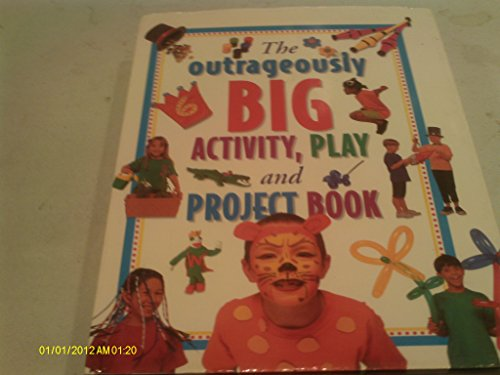 9781840381238: The Outrageously Big Activity, Play and Project Book