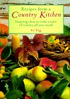 Recipes from a Country Kitchen: Inspiring Ideas to Evoke a Taste of Country All Year Round: Trigg, ...