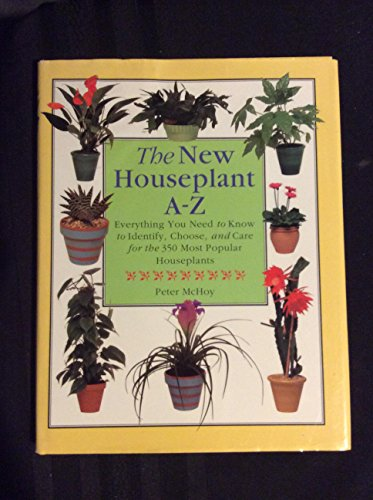 9781840381689: The New Houseplant A-Z: Everything You Need to Know to Identify, Choose, and Care for the 350 Most Popular Houseplants