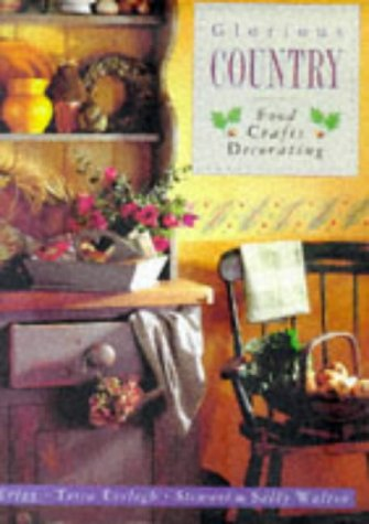 Glorious Country Food Crafts and Decorating: Liz Trigg