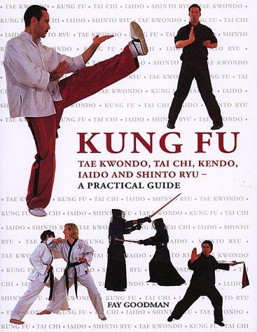Kung Fu Tae Kwondo, Tai Chi. Kendo,: Goodman, Fay