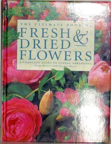 9781840382372: The Ultimate Book of Fresh & Dried Flowers