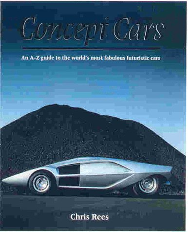 Concept Cars: An a-z Guide to the: Chris Rees