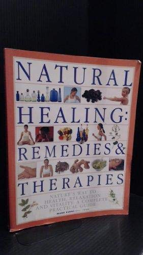 9781840384468: Natural healing: remedies & therapies: Nature's way to health, relaxation and vitality: a complete practical guide