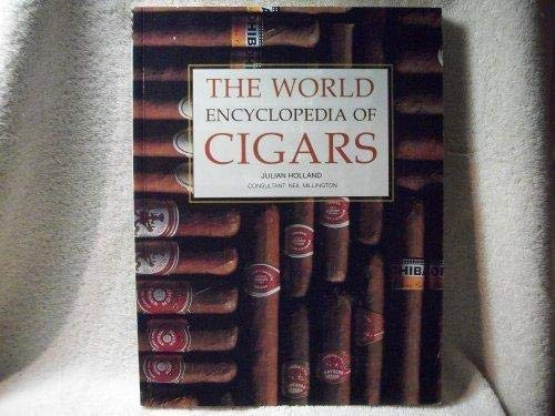 The world encyclopedia of cigars (9781840384475) by Holland, Julian