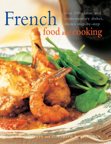 9781840384567: French Food and Cooking: Over 200 Classic And Contemporary Dishes, Shown Step-By-Step