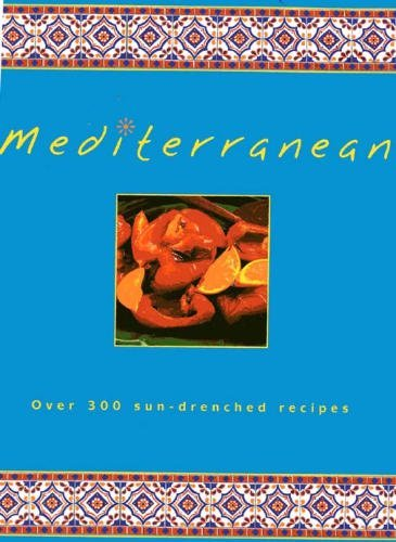 9781840385137: Mediterranean: Over 300 sun-drenched recipes