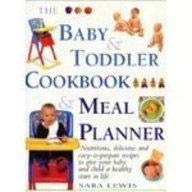 9781840385304: The Baby & Toddler Cookbook & Meal Planner