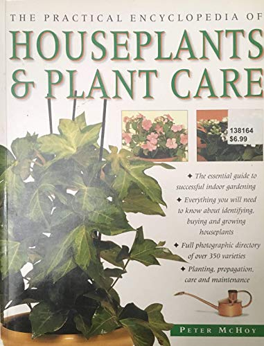 Practical Encyclopedia of Houseplants and Plant Care