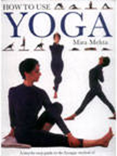 9781840385618: How to Use Yoga: A Step by Step Guide