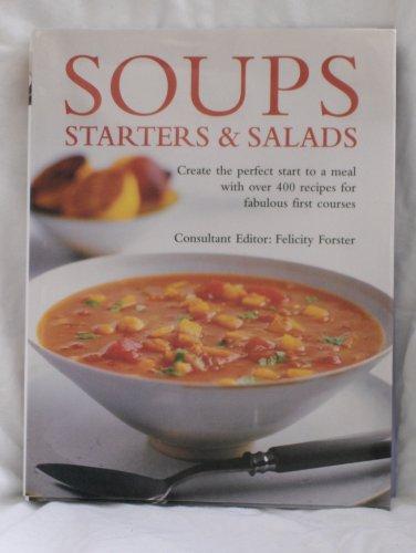 Soups, Starters & Salads: Forster, Felicity (ed.)