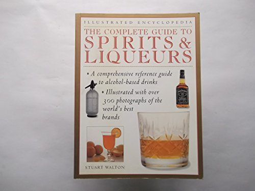 9781840387780: Complete Guide to Spirits and Liqueurs