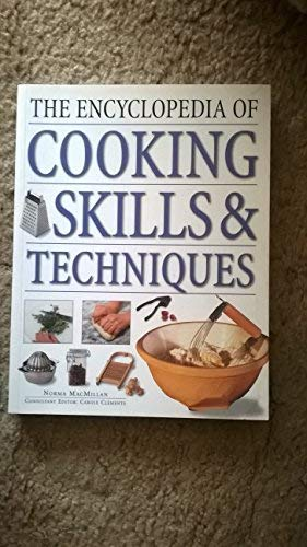 The Complete Guide to Cooking Techniques: Practical Handbook: MacMillan, Norma, Editor