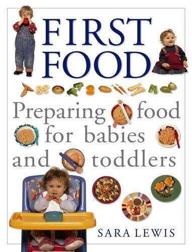 9781840388527: First Food: Preparing Food For Babies And Toddlers