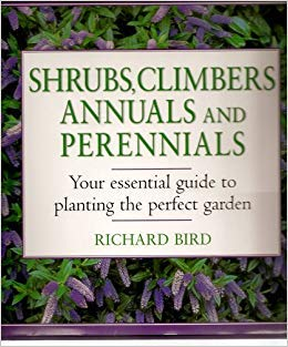 9781840389951: Shrubs, Climbers, Annuals and Perennials. Your essential guide to planting the perfect garden