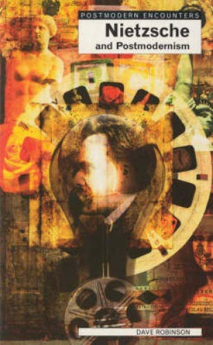 9781840460933: Nietzsche and Postmodernism (Postmodern Encounters)