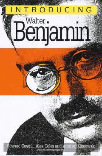 Introducing Walter Benjamin: Howard Caygill
