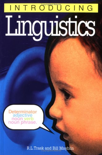 Introducing Linguistics: Trask, R.L.