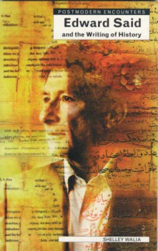 9781840462708: Edward Said and the Writing of History (Postmodern Encounters)