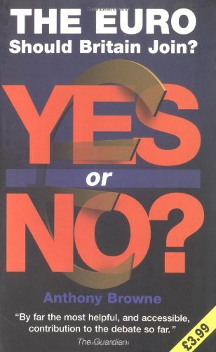 9781840462715: The Euro, The: Yes or No?