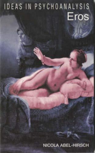 9781840462760: Eros (Ideas in Psychoanalysis)