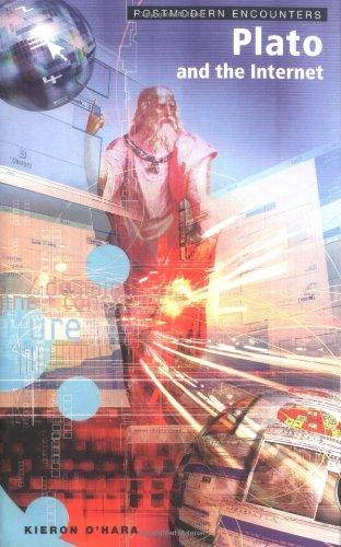 Plato and the Internet (Postmodern Encounters) (1840463465) by Kieron O'Hara