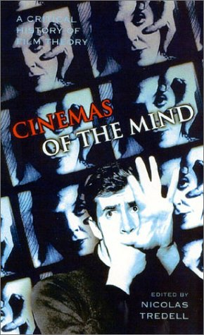 9781840463545: Cinemas of The Mind: A Critical History of Film Theory
