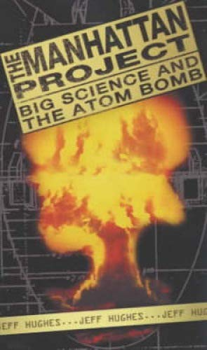 9781840463767: The Manhattan Project: Big Science and the Atom Bomb (Revolutions in Science)