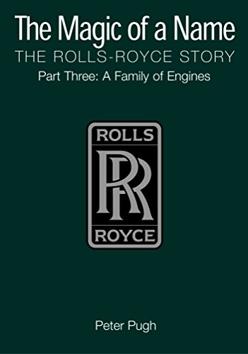 9781840464054: The Magic of a Name: The Rolls-Royce Story, Pt. 3: Family of Engines