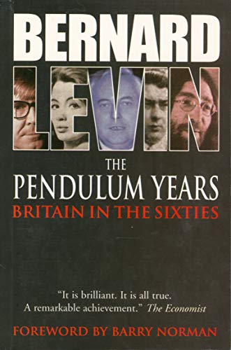 9781840464184: The Pendulum Years: Britain and the Sixties
