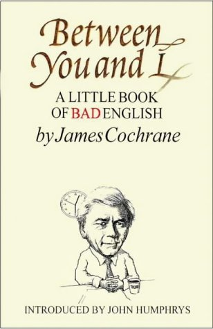 9781840464832: Between You and I: A Little Book of Bad English