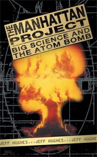 9781840465044: The Manhattan Project: Big Science and the Atom Bomb (Revolutions in Science S.)