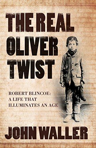 The Real Oliver Twist: Robert Blincoe -: John Waller