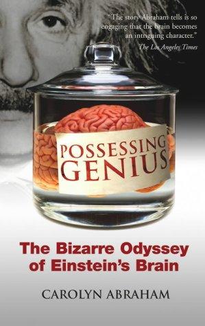 9781840465495: Possessing Genius: The Bizarre Odyssey of Einstein's Brain