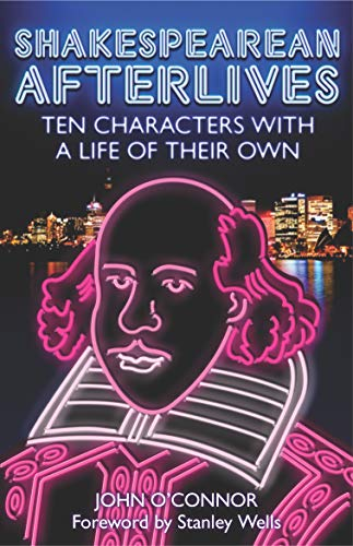 9781840466430: Shakespearean Afterlives: Ten Characters with a Life of Their Own