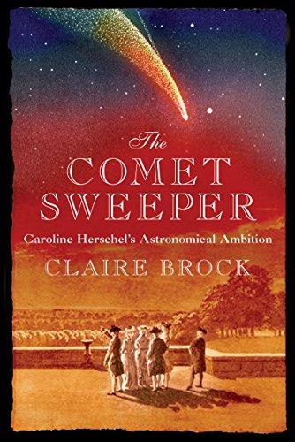 9781840467208: The Comet Sweeper: Caroline Herschel's Astronomical Ambition