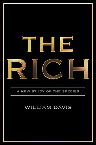 The Rich: A New Study of the Species: William Davis