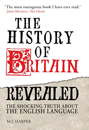 9781840467697: The History of Britain Revealed: The Shocking Truth About the English Language