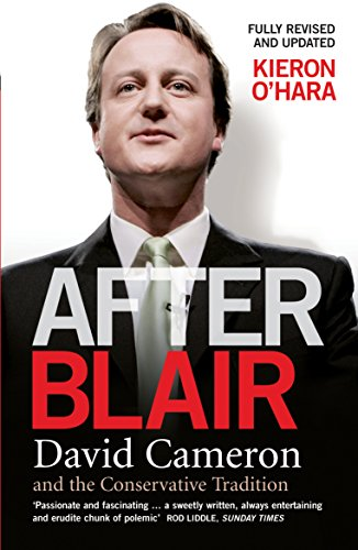After Blair: David Cameron and the Conservative Tradition (1840467959) by O'Hara, Kieron