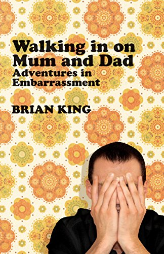9781840468052: Walking in on Mum and Dad: Adventures in Embarrassment