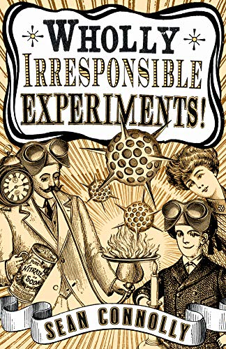9781840468120: Wholly Irresponsible Experiments!