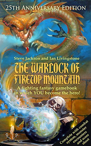 The Warlock of Firetop Mountain: 25th Anniversary Edition (Fighting Fantasy): Steve Jackson