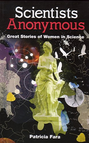 9781840468403: Scientists Anonymous: Great Stories of Women in Science