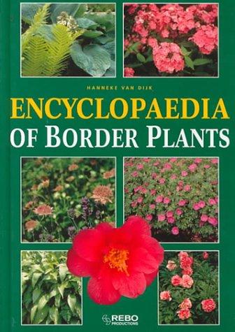 Encyclopaedia of Border Plants: Dijk, Hanneke Van