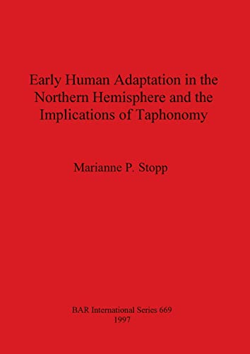9781840580013: Early Human Adaptation in the Northern Hemisphere and the Implications of Taphonomy